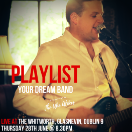 PLAYLIST... your dream band!